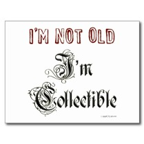 im_not_old_im_collectible_funny